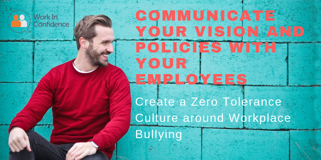 Establishing Zero Tolerance On Workplace Bullying